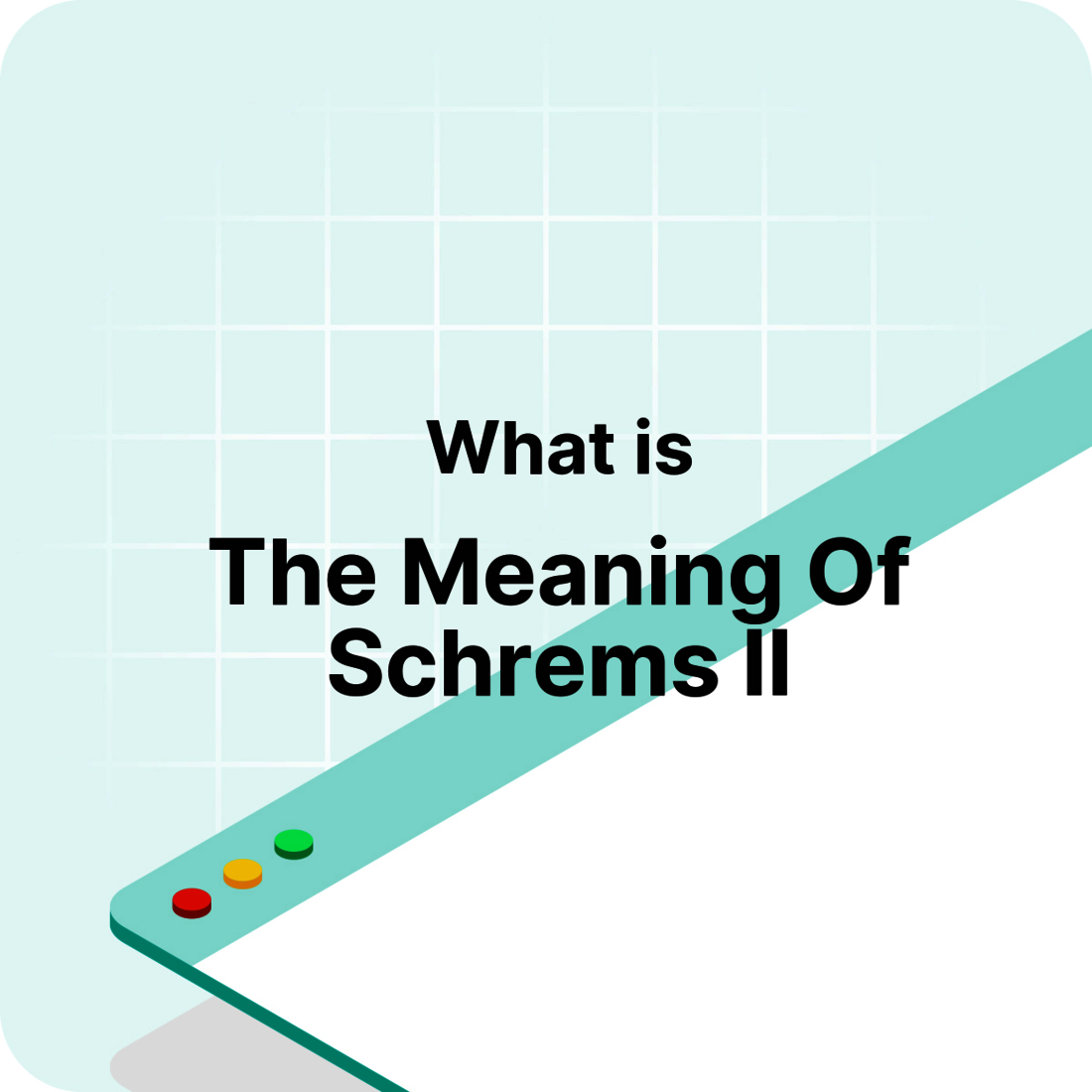 What does Schrems II mean? - Visitor Analytics Glossary Definition