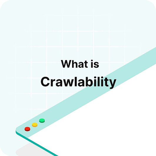 What is Crawlability? - Visitor Analytics Glossary