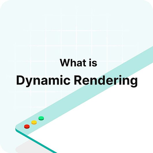 What is Dynamic Rendering? - Visitor Analytics Glossary