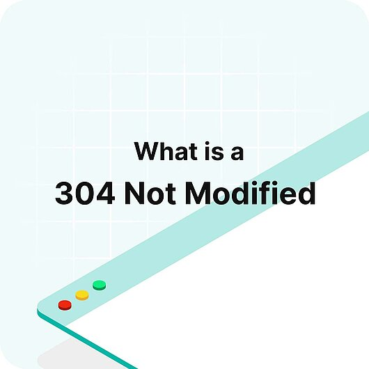 What is the 304 Not Modified message? - Visitor Analytics Glossary