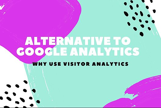 Alternative zu Google Analytics - Visitor Analytics-Blog