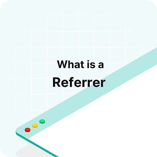 What is a Referrer? - Visitor Analytics Glossary
