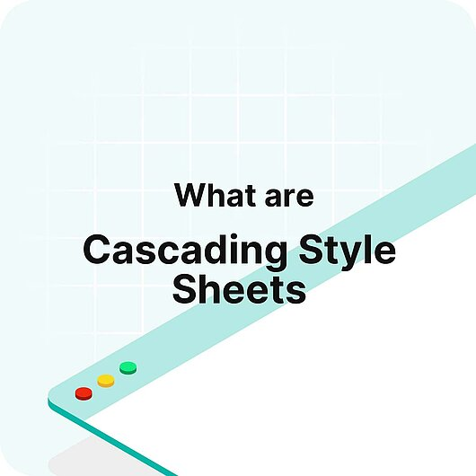 What are Cascading Style Sheets? - Visitor Analytics GlossaryWhat are Cascading Style Sheets? - Visitor Analytics Glossary
