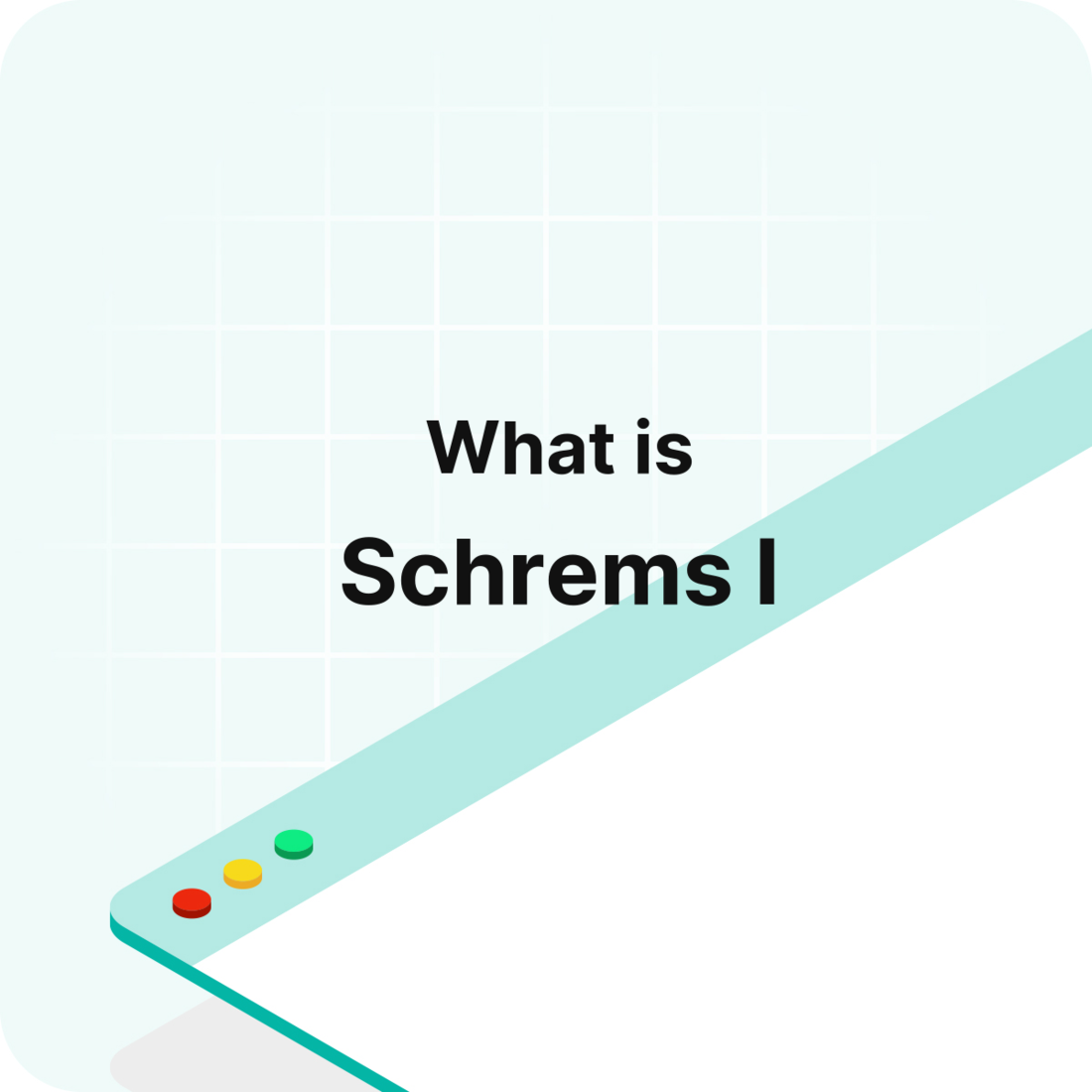 What does Schrems I mean? - Visitor Analytics Glossary Definition