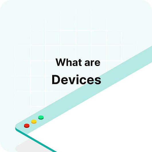 What are Devices? - Visitor Analytics Glossary