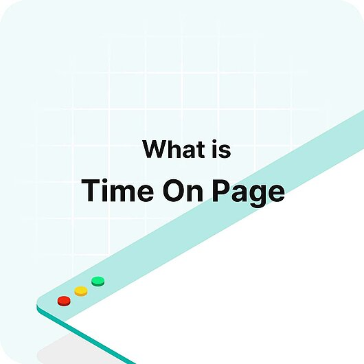 What is Time On Page? - Visitor Analytics Glossary