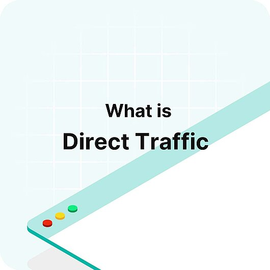 What is Direct Traffic? - Visitor Analytics Glossary