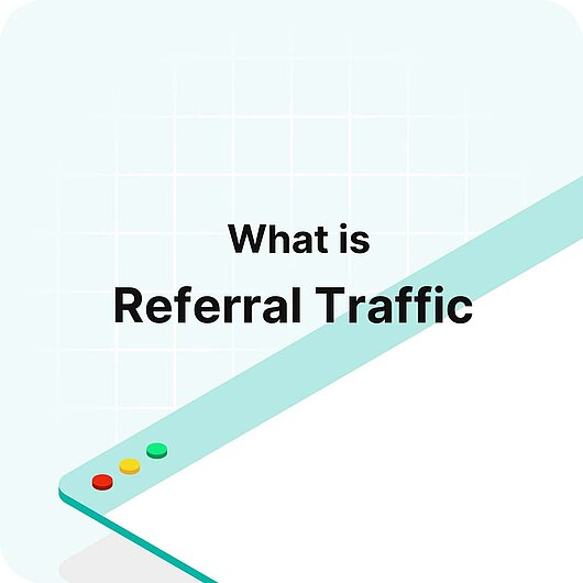 What is Referral Traffic? - Visitor Analytics Glossary