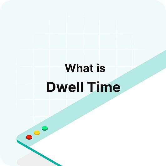What is Dwell Time? - Visitor Analytics Glossary