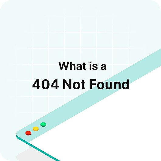 What is a 404 Not Found? - Visitor Analytics Glossary