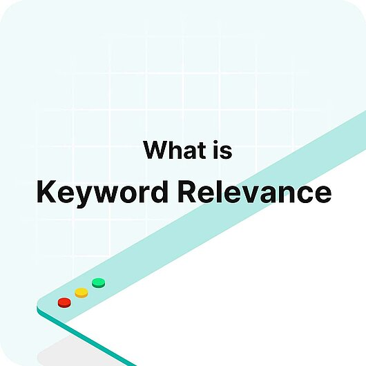 What is Keyword Relevance? - Visitor Analytics Glossary