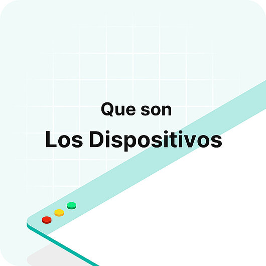 ¿Qué son los dispositivos? - Glosario de Visitor Analytics