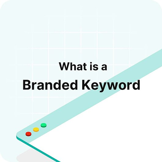 What is a Branded Keyword? - Visitor Analytics Glossary