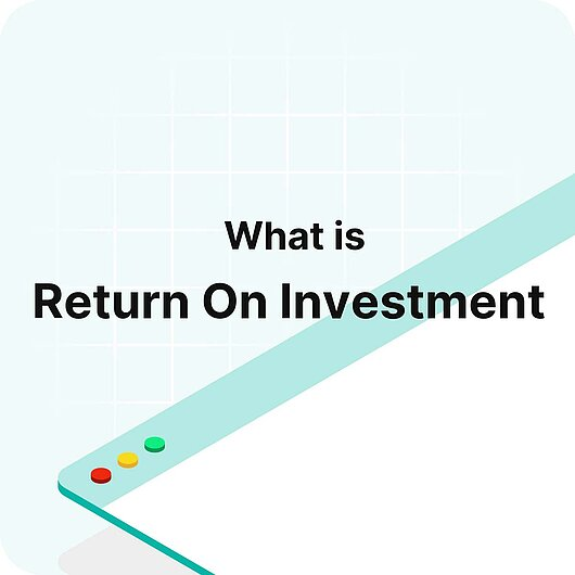 What is Return on Investment? - Visitor Analytics Glossary