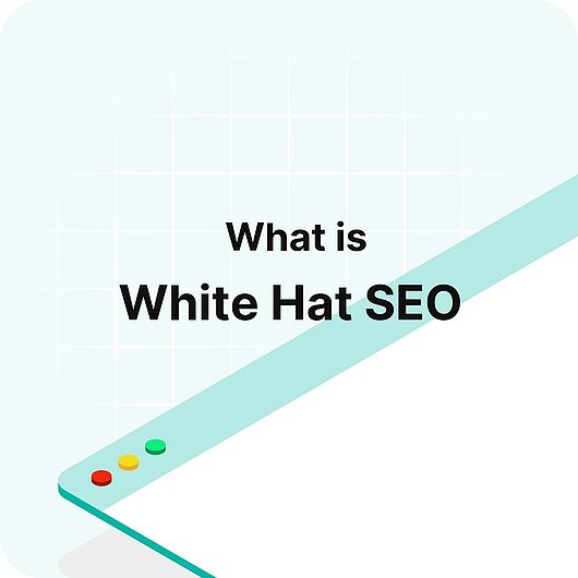 What is White Hat SEO? - Visitor Analytics Glossary