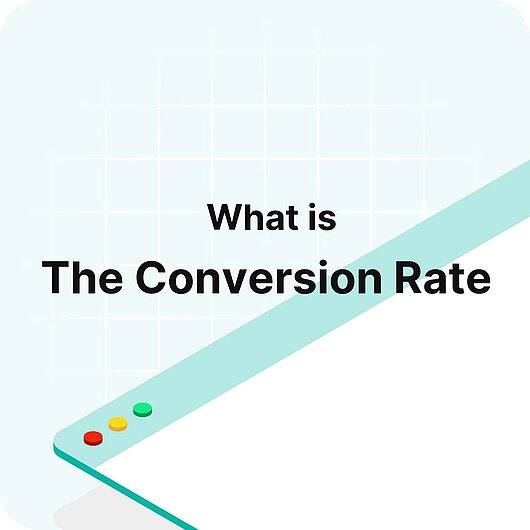 What is the Conversion Rate? - Visitor Analytics Glossary