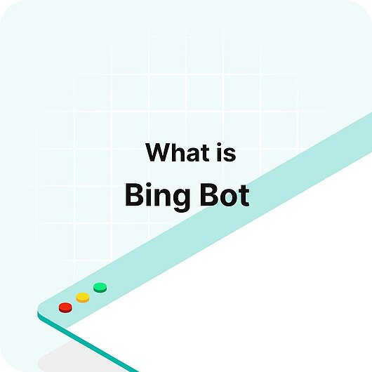 What is Bing Bot? - Visitor Analytics Glossary