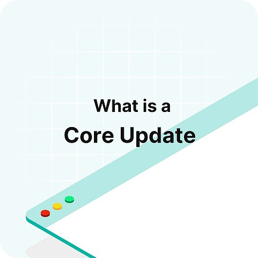 What is a Core Update? - Visitor Analytics Glossary